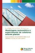 Modelagem Matematica E Experimental de Coletores Solares Planos