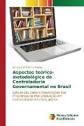 Aspectos Teorico-Metodologico Da Controladoria Governamental No Brasil