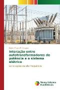 Interacao Entre Autotransformadores de Potencia E O Sistema Eletrico