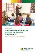 Ensino de Gramatica Ou Pratica de Analise Linguistica?