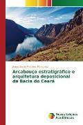 Arcabouco Estratigrafico E Arquitetura Deposicional Da Bacia Do Ceara