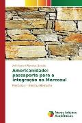 Americanidade: Passaporte Para a Integracao No Mercosul