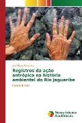 Registros Da Acao Antropica Na Historia Ambiental Do Rio Jaguaribe