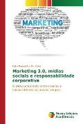 Marketing 3.0, Midias Sociais E Responsabilidade Corporativa