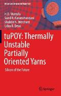 Tupoy: Thermally Unstable Partially Oriented Yarns: Silicon of the Future