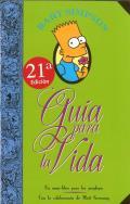 Guia para la vida Simpson/ Bart Simpson's Guide to Life