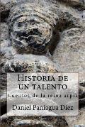 Historia de Un Talento: Cuentos de La Reina Arpia