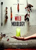 Wild Mixology A Guide to Foraging Natural Cocktails