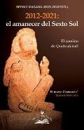 El Amanecer del Sexto Sol: El Camino de Quetzalcoatl