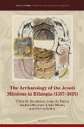 The Archaeology of the Jesuit Missions in Ethiopia (1557-1632)