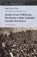 Russia: From Proletarian Revolution to State-Capitalist Counter-Revolution: Selected Writings