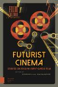 Futurist Cinema: Studies on Italian Avant-Garde Film