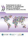 Fomentando La Cultura Tributaria, El Cumplimiento Fiscal y La Ciudadania: Guia Sobre Educacion Tributaria En El Mundo