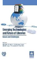 Emerging Technologies and Future of Libraries Issues and Challenges