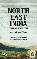 North East India Tribal Studies: An Insiders' View