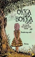 Okka Bokka the Spook, the Spice and Cocoa: Pondering Still