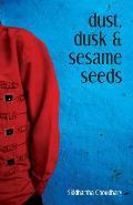 Dust, Dusk & Seeame Seeds