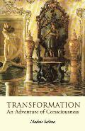 Transformation an Adventure of Consciousness
