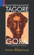 Rabindranath Tagore's Gora: A Critical Companion