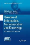 Theories of Information, Communication and Knowledge: A Multidisciplinary Approach
