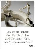 Family Medicine and Primary Care: At the Crossroads of Societal Change