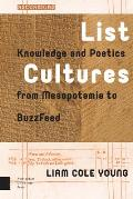 List Cultures: Knowledge and Poetics from Mesopotamia to Buzzfeed