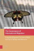 The Governance of International Migration: Irregular Migrants' Access to Right to Stay in Turkey and Morocco