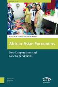 African-Asian Encounters: Creating Cooperations and Dependencies