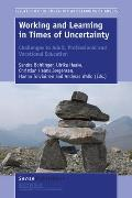 Working and Learning in Times of Uncertainty: Challenges to Adult, Professional and Vocational Education