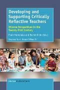 Developing and Supporting Critically Reflective Teachers: Diverse Perspectives in the Twenty-First Century