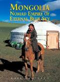 Mongolia Nomad Empire of the Eternal Blue Sky