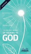 The How, What and Why of Talking to God