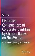 Discursive Constructions of Corporate Identities by Chinese Banks on Sina Weibo: An Integrated Sociolinguistics Approach