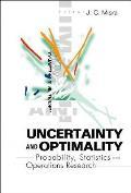 Uncertainty & Optimality Probability Sta