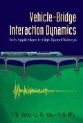 Vehicle-Bridge Interaction Dynamics: With Applications to High-Speed Railways