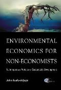 Environmental Economics for Non-Economists: Techniques and Policies for Sustainable Development (2nd Edition)