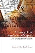 A Theory of the Firm's Cost of Capital: How Debt Affects the Firm's Risk, Value, Tax Rate and the Government's Tax Claim