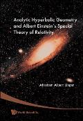 Analytic Hyperbolic Geometry and Albert Einstein's Special Theory of Relativity