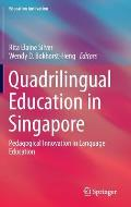 Quadrilingual Education in Singapore: Pedagogical Innovation in Language Education
