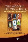 Writing the Modern History of Iraq: Historiographical and Political Challenges