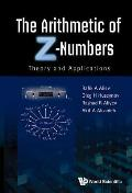 The Arithmetic of Z-Numbers: Theory and Applications