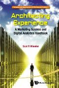 Architecting Experience: A Marketing Science and Digital Analytics Handbook