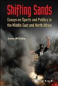 Shifting Sands: Essays on Sports and Politics in the Middle East and North Africa