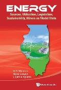 Energy: Sources, Utilization, Legislation, Sustainability, Illinois as Model State
