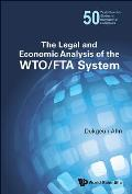 The Legal and Economic Analysis of the Wto/Fta System