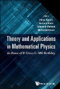 Theory and Applications in Mathematical Physics: In Honor of B Tirozzi's 70th Birthday