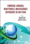 Financial Linkages, Remittances, and Resource Dependence in East Asia