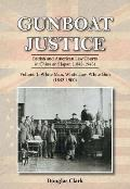 Gunboat Justice Volume 1: British and American Law Courts in China and Japan (1842-1943)