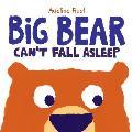 Big Bear Cant Fall Asleep