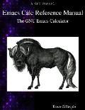 Emacs Calc Reference Manual: The GNU Emacs Calculator
